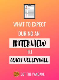 Tips For Interview What To Expect During An Interview To Coach Volleyball Get