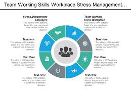 Workplace Stress Management Team Working Skills Workplace Stress Management Employee