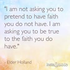 Lds Quotes On Faith Beauteous LDS Quotes Be True To The Faith
