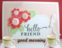 o friend good morning hd wallpapers free hd wallpapers good morning wallpaper friend