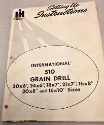 International 510 Grain Drill Seed Chart Details About Rare International 510 Grain Drill Setting Up