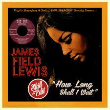 How Long Shall I Wait (7'' Top Pop - 2262) SKILL EDIT | James Lewis Fields  | SKILL