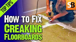 creaking floorboards driving you crazy