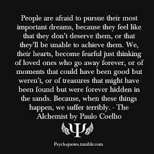 People are afraid to pursue their most important... | Psych-Quotes via Relatably.com