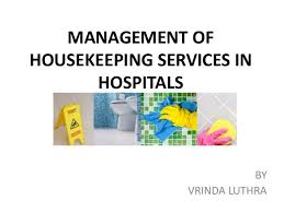 Housekeeper Services Management Of Housekeeping Services In Hospitals