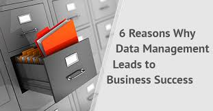 6 Reasons Why Data Management Leads To Business Success