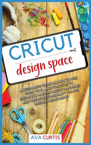 Cricut Design Space by Curtis Ava Curtis (English) Hardcover Book Free  Shipping! 9781914075087 | eBay