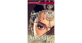 Acsah (Heroes of the Faith Book 1) by Janice Rice