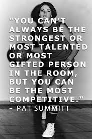 Pat Summitt Most Winningest Coach Of All Time Any Sport Any Fascinating Pat Summitt Quotes