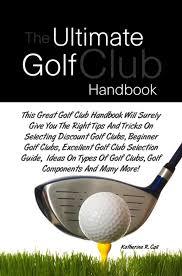 The Ultimate Golf Club Handbook Ebook By Katherine R Call Rakuten Kobo