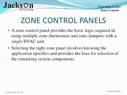 zone control basics intellectual rights apply© jackson systems llc 2011 11 learning center zone