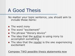 irony essay how to begin the prompt essay prompt how does irony  a good thesis no matter your topic sentence you should aim to include these items