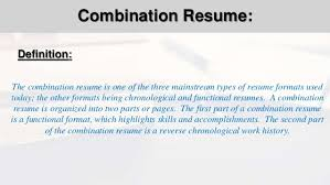 Definition: The combination resume ...