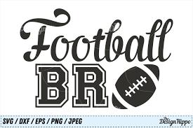 Football Svg Designs Football Bro Svg Football Svg Designs Dxf Png Jpeg
