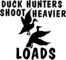 2x Duck Hunters Shoot Heavier Loads , Duck , Hunting, Truck Decals ...