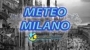 METEO MILANO – Weekend che volge ad un graduale MIGLIORAMENTO; ecco le  previsioni