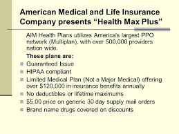 american cal and life insurance company presents health max plus aim health plans utilizes america s