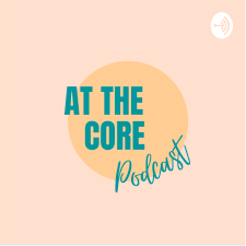 At The Core Podcast