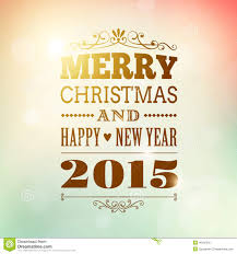 merry christmas and happy new year 2015 greetings. Simple 2015 Merry Christmas And Happy New Year 2015 Poster Inside Christmas And Happy New Year Greetings A