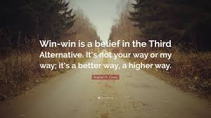 """Belief Quotes Awesome Stephen R Covey Quote """"Winwin Is A Belief In The Third"""