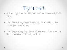 balancing chemical equations worksheet try 1 5 now