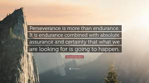 "Endurance Quotes Fascinating Oswald Chambers Quote ""Perseverance Is More Than Endurance It Is"