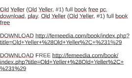 old yeller old yeller 1 full book free pc pla by hank jacob on prezi