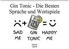 Gin Tonic Die Besten Sprüche Und Wortspiele Wandkalender 2019 Din
