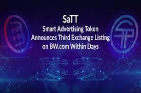SaTT Smart Advertising Token Announces Third Exchange Listing on BW.com  Within Days