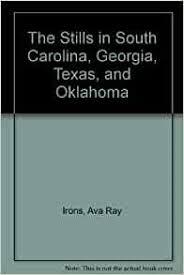 The Stills in South Carolina, Georgia, Texas, and Oklahoma: Irons, Ava Ray:  Amazon.com: Books