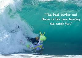 Surfing Quotes Awesome Surf Quote Sunday Surfer Dad
