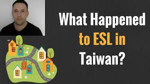 What Happened To The Esl Teaching Jobs In Taiwan English Teacher Overseas