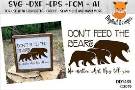 All vectors2449 psd137 png/svg1357 logos777 icons570 editable42. Don T Feed The Bears Svg 262218 Cut Files Design Bundles