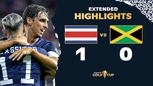 Costa Rica 1-0 Jamaica Gold Cup 2021 ...
