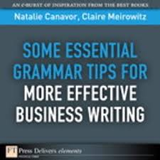 Grammar Tips Some Essential Grammar Tips For More Effective Business Writing