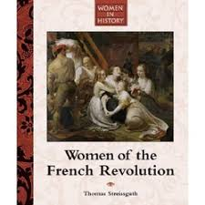 english reading the french revolution since les miserable looks specifically at a w s life in the french revolution we will also be reading about the role of women in the french revolution