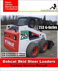 bobcat 753 skid steer loader service manual 515830001 516220001 Bobcat 753 Loader Diagram bobcat 753 skid steer loader service manual 515830001 516220001 753 Bobcat Sale