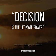 Decision Quotes Inspiration Life Decision Quotes Marvelous Tony Quotes On Making Decisions 48