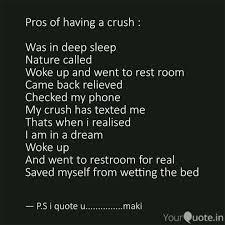 Crush deep quotes Sad Proshavingcrushdeepsleepnaturecalledwoke Yourquote Pros Of Having Crush Quotes Writings By Makesh Kumar