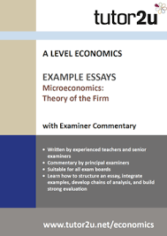 example top grade essays for a level economics economics theory of the firm example essays volume 1 for a level economics