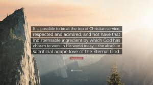 "Christian Service Quotes Best Of David Jeremiah Quote ""It Is Possible To Be At The Top Of Christian"