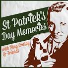 St. Patrick's Day Memories With Bing Crosby & Friends
