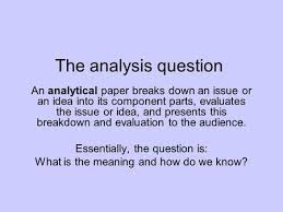ap final exam response questions ppt video online  the analysis question an analytical paper breaks down an issue or an idea into its component