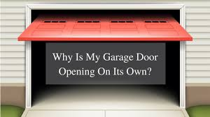 garage door opening on its ownWhy Is My Garage Door Opening On Its Own  All Pro Door Repair