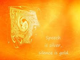 college essays college application essays speech is silver speech is silver but silence is golden some remarks