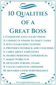 what makes a great employee how to be a good boss 10 qualities of a good boss