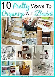 10 Pretty Ways To Organize With Baskets Organizing Organization