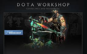the steam workshop and dota 2 my 2 cents immosite get your