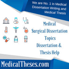 medical surgical dissertation topics medical thesis writing  medical surgical dissertation topics dissertation thesis help