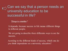 college and success in life the opinion essay opinion essays  can we say that a person needs an university education to be successful in life